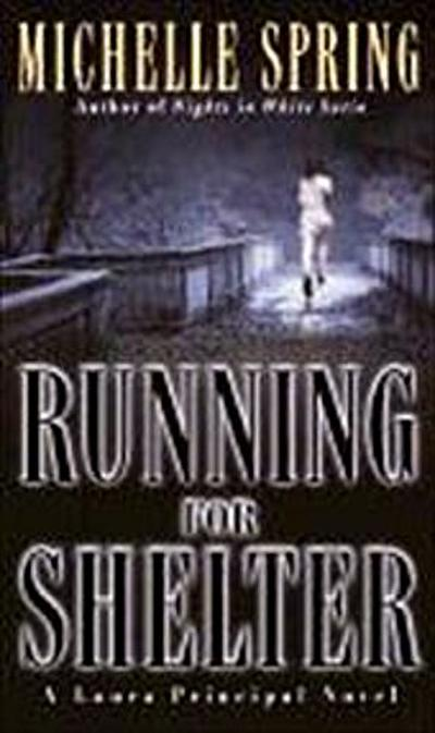 running-for-shelter-laura-principal-mysteries-