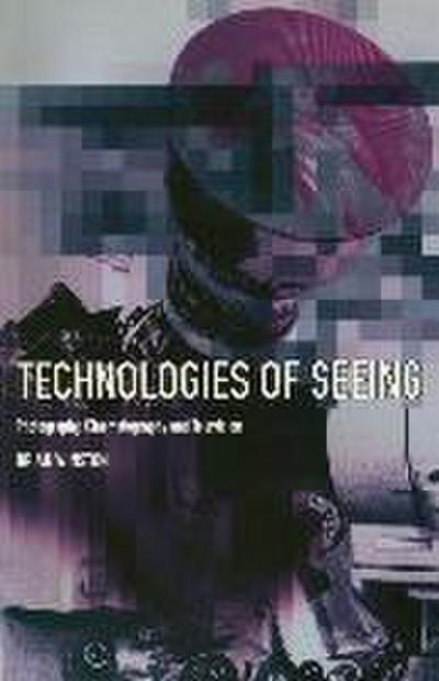 technologies-of-seeing-photography-cinematography-and-television