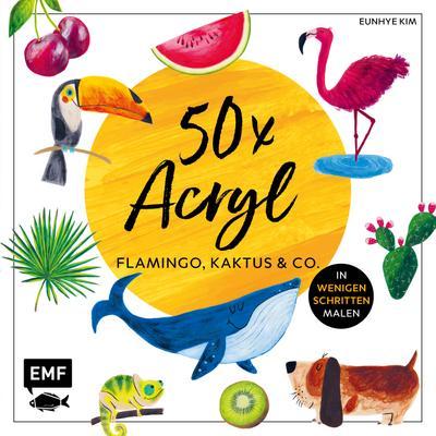 50-x-acryl-flamingo-kaktus-und-co-die-beliebtesten-acryl-motive-in-wenigen-schritten-malen