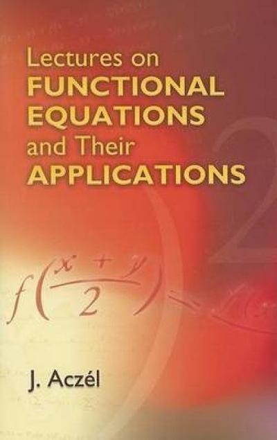 lectures-on-functional-equations-and-their-applications-dover-books-on-mathematics-
