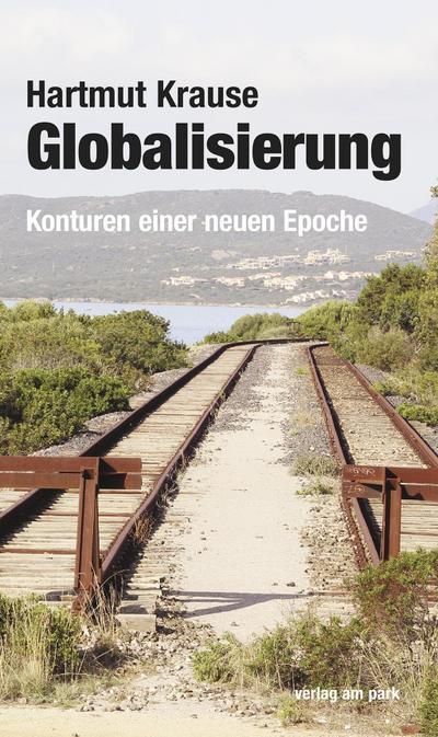 Globalisierung: Konturen einer neuen Epoche