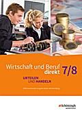 Wirtschaft und Beruf direkt 7 / 8. Schülerband. Urteilen und Handeln. Arbeitsbücher für Realschulen und Gemeinschaftsschulen. Baden-Württemberg