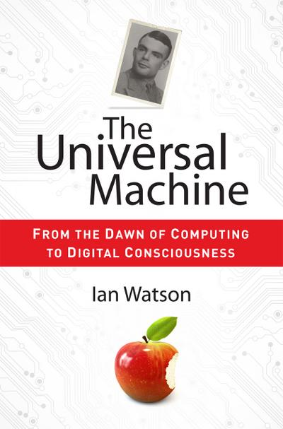 the-universal-machine-from-the-dawn-of-computing-to-digital-consciousness