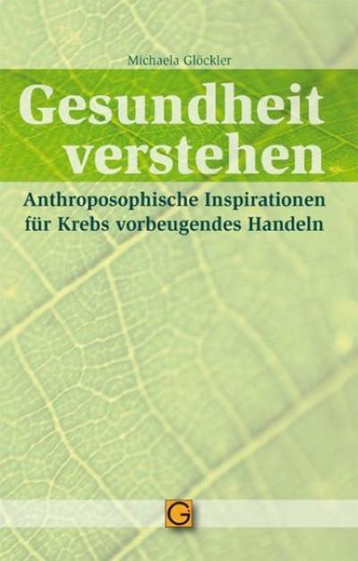 gesundheit-verstehen-anthroposophische-inspirationen-fur-krebs-vorbeugendes-handeln