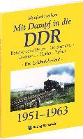 Mit Dampf in die DDR - Bahnstrecke Bebra - Gerstungen - Eisenach - Gotha - Erfurt von 1951 - 1963