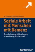 Soziale Arbeit mit Menschen mit Demenz: Grundwissen und Handlungsorientierung für die Praxis