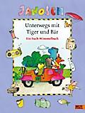 Unterwegs mit Tiger und Bär: Ein Such-Wimmelb ...