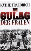 Im Gulag der Frauen.