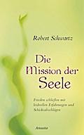 Die Mission der Seele: Frieden schließen mit  ...