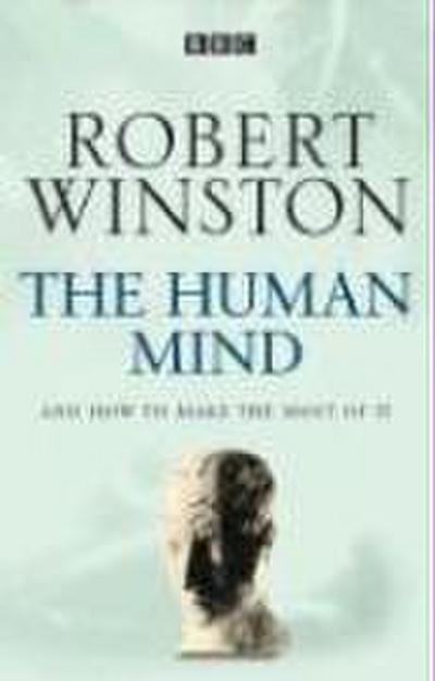 the-human-mind-and-how-to-make-the-most-of-it