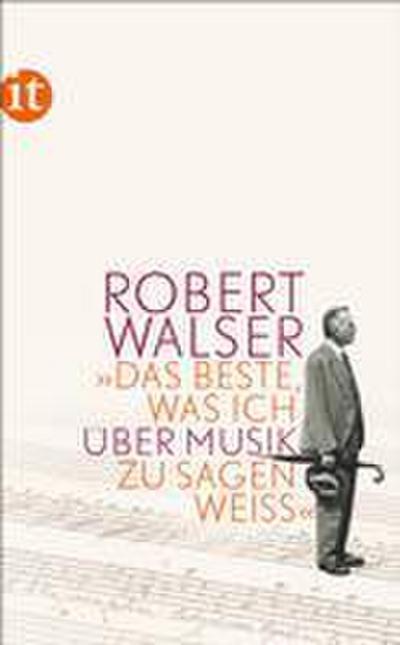 »Das Beste, was ich über Musik zu sagen weiß« (insel taschenbuch)