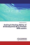 Sealing & Healing Ability of Endosequence BC & Proroot MTA sealers