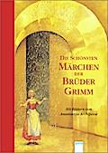 Die schönsten Märchen der Brüder Grimm: Mit B ...