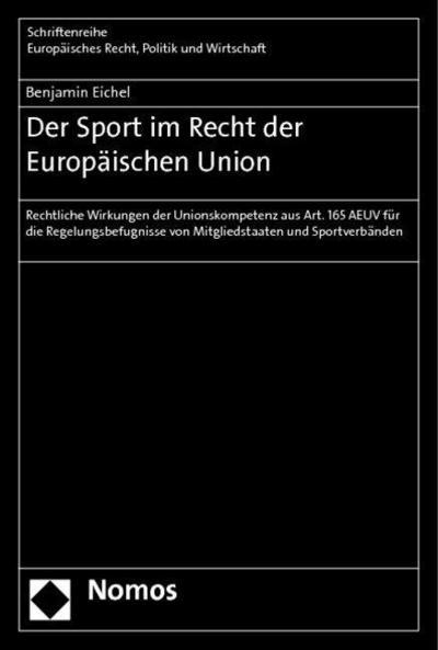 der-sport-im-recht-der-europaischen-union-rechtliche-wirkungen-der-unionskompetenz-aus-art-165-aeu