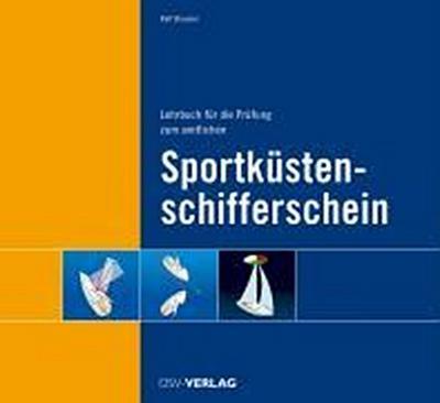 Lehrbuch für die Prüfung zum amtlichen Sportküstenschifferschein