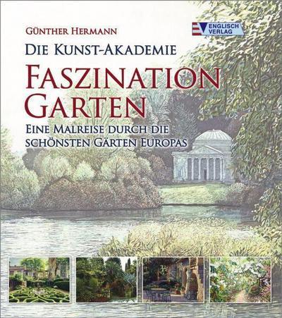 die-kunst-akademie-faszination-garten-eine-malreise-durch-die-schonsten-garten-europas