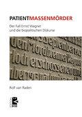 Patient Massenmörder. Der Fall Ernst Wagner und die biopolitischen Diskurse