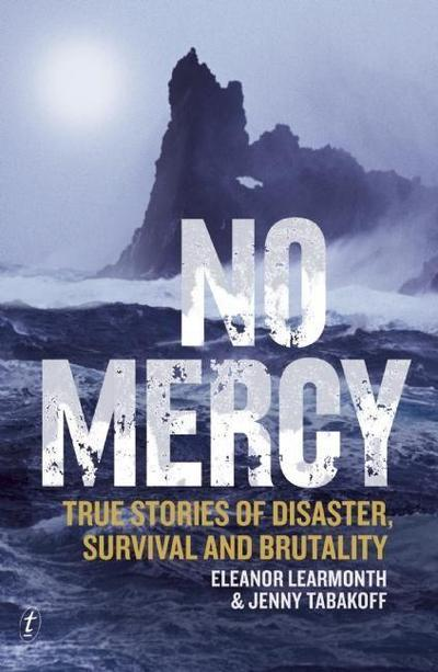 No Mercy: True Stories of Disaster, Survival and Brutality - Text Publishing Company - Taschenbuch, Englisch, Eleanor Learmonth, Jenny Tabakoff, ,