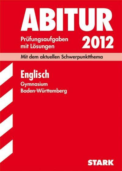 abitur-prufungsaufgaben-gymnasium-baden-wurttemberg-englisch-2012-mit-dem-aktuellen-schwerpunktthe
