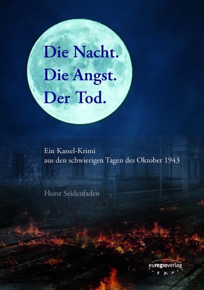 die-nacht-die-angst-der-tod-ein-kassel-krimi-aus-den-schwierigen-tagen-des-oktober-1943