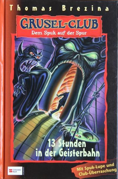 grusel-club-dem-spuk-auf-der-spur-band-01-13-stunden-in-der-geisterbahn