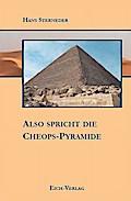 Also spricht die Cheops-Pyramide