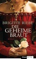 Die geheime Braut: Roman