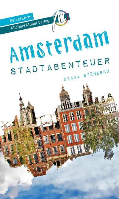 Amsterdam - Stadtabenteuer Reiseführer Michael Müller Verlag  MM-Stadtabenteuer  Hrsg. v. Kröner, Matthias  Deutsch