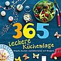 365 leckere Küchentage: Kreativ kochen und de ...