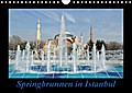 Springbrunnen in Istanbul (Wandkalender 2017 DIN A4 quer)