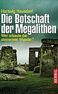 Die Botschaft der Megalithen; Wer erbaute die ...