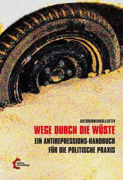 Wege durch die Wüste: Antirepressionshandbuch