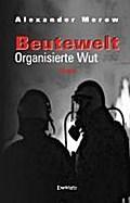 Beutewelt III. Organisierte Wut