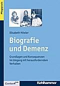 Biografie und Demenz; Grundlagen und Konsequenzen im Umgang mit herausforderndem Verhalten