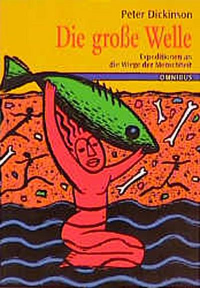 Die grosse Welle - 1999 Omnibus - Taschenbuch, Deutsch, Peter Dickinson, Expeditionen an die Wiege der Menschheit, Expeditionen an die Wiege der Menschheit