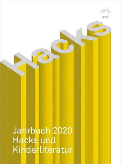 Hacks Jahrbuch 2020: Hacks und Kinderliteratur (Aurora Verlag)