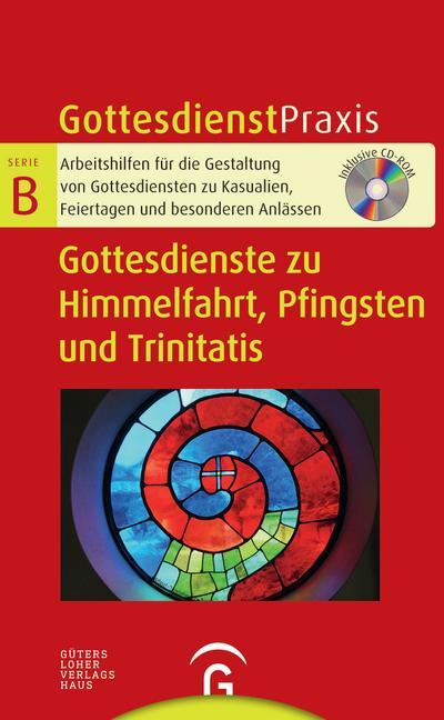 gottesdienste-zu-himmelfahrt-pfingsten-und-trinitatis-mit-cd-rom-gottesdienstpraxis-serie-b-