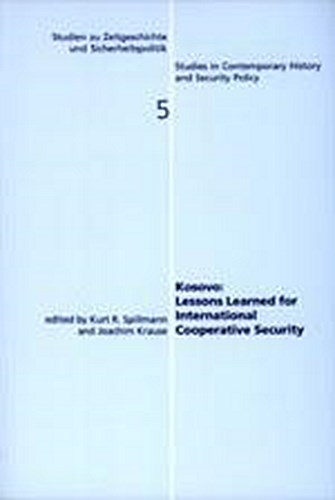 Kosovo: Lessons Learned for International Cooperative Security, Kurt R. Spi ...