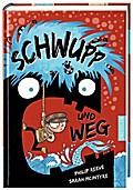 Schwupp und weg (Bd.1)