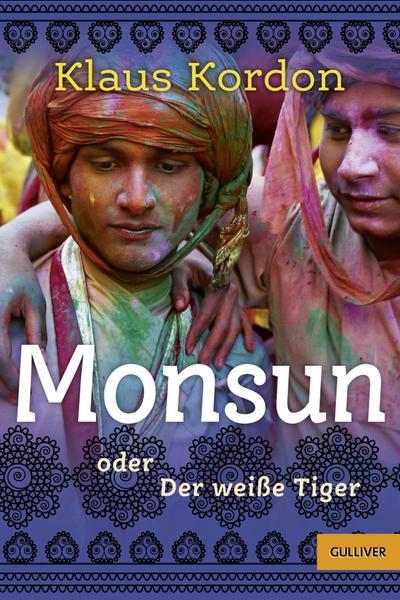 Monsun oder Der weiße Tiger (Gulliver)