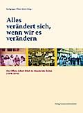 Alles verändert sich, wenn wir es verändern: Die Offene Arbeit Erfurt im Wandel der Zeiten (1979-2014)