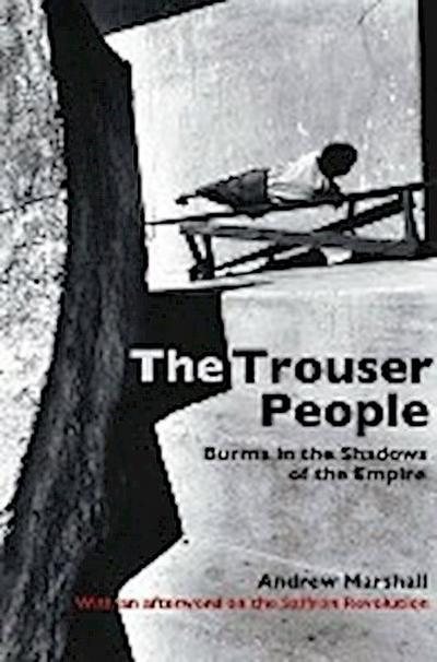 the-trouser-people-burma-in-the-shadows-of-the-empire