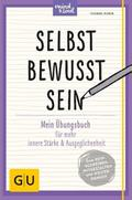 Selbstbewusstsein: Mein Übungsbuch für mehr i ...