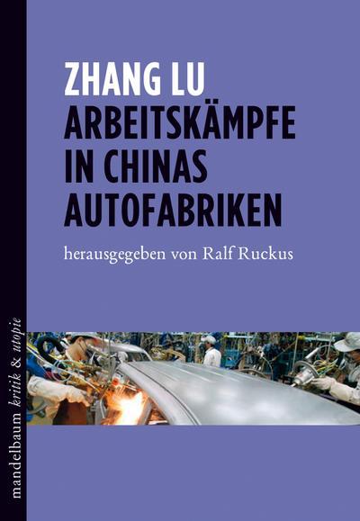 Arbeitskämpfe in Chinas Autofabriken (kritik & utopie)