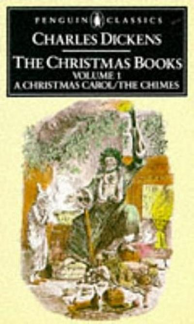 the-christmas-books-volume-1-a-christmas-carol-and-the-chimes-penguin-english-library-