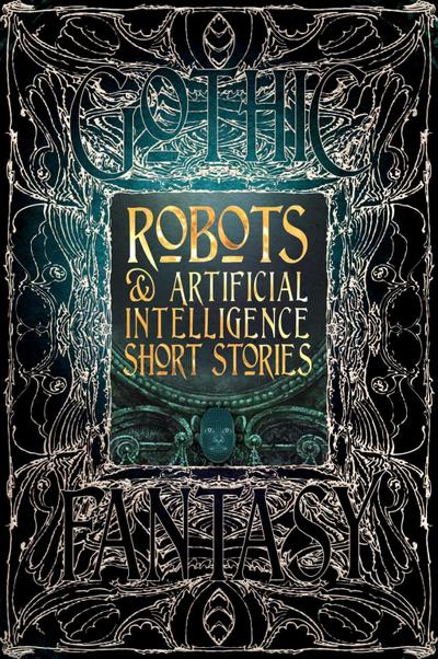 robots-artificial-intelligence-short-stories-gothic-fantasy-