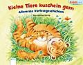 Kleine Tiere kuscheln gern; Allererste Vorlesegeschichten. Kiddilight   ; Ill. v. Döring, Hans-Günther; Deutsch; ca. 22 S. -