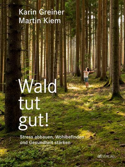 wald-tut-gut-stress-abbauen-wohlbefinden-und-gesundheit-starken