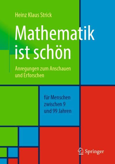 mathematik-ist-schon-anregungen-zum-anschauen-und-erforschen-fur-menschen-zwischen-9-und-99-jahren
