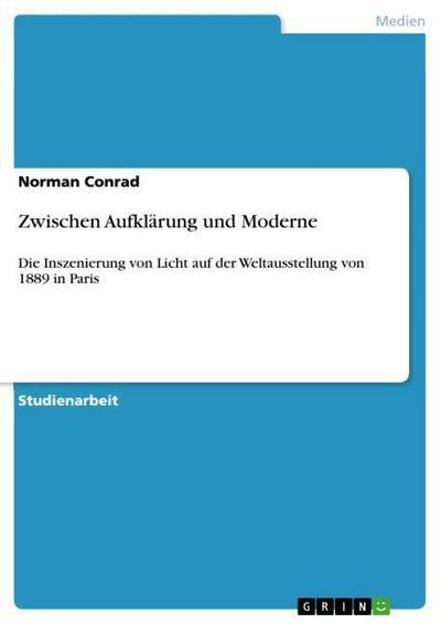 zwischen-aufklarung-und-moderne-die-inszenierung-von-licht-auf-der-weltausstellung-von-1889-in-pari, 7.44 EUR @ rheinberg